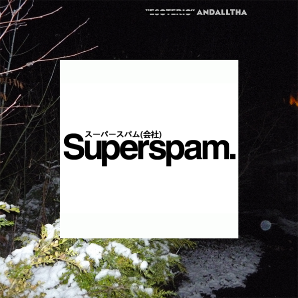 Andalltha x Superspam