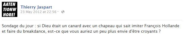thierry-jaspart-facebook-status-screenshot-dieu-canard-francois-hollande-breakdance-foi